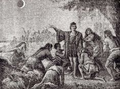 "Illustration of Columbus using a lunar eclipse to impress the Indigenous people of Jamaica. (Credit: Astronomie Populaire 1879, p 231 fig. 86) Mona Evans, ""Four Historic Eclipses"" http://www.bellaonline.com/articles/art301534.asp"