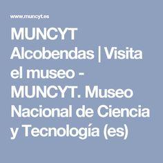 MUNCYT Alcobendas | Visita el museo - MUNCYT. Museo Nacional de Ciencia y Tecnología (es)