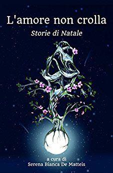 L'amore non crolla: Storie di Natale (Buck e il Terremoto Vol. 3).