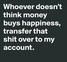 Opinions are like A-holes everyones got one. Great Quotes, Me Quotes, Funny Quotes, Inspirational Quotes, Days Of A Week, Money Buys Happiness, Money Change, Make Me Happy, Get One