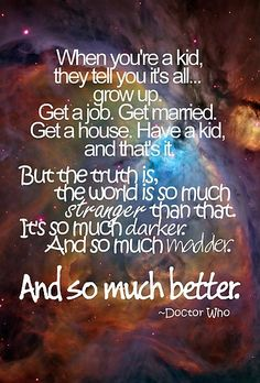 This is why I'm glad Doctor Who is popular. No happily ever after, no perfect…
