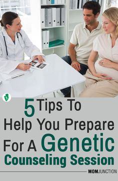 5 Tips To Help You Prepare For A Genetic Counseling Session