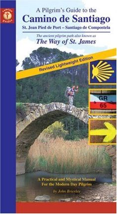 A Pilgrim's Guide to the Camino de Santiago: The Way of St. James (Camino Guides) - http://www.learnjourney.com/travel-europe-discount-resources-books-guides-free-shipping/travel-spain-discount-resources-books-guides-free-shipping/a-pilgrims-guide-to-the-camino-de-santiago-the-way-of-st-james-camino-guides/
