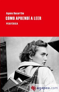 Cómo aprendí a leer. Agnès Desarthe