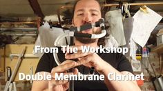 From The Workshop - PVC double membrane clarinet