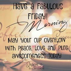 Friday Morning Quotes Images - Friday Wishes Pictures Messages send good morning Friday blessings wishes messages and quotes with friends, family members, love ones. Wishes You Happy and Blessed Friday Morning. Cute Morning Quotes, Friday Morning Quotes, Good Morning Friday, Good Morning Good Night, Good Morning Images, Morning Pictures, Morning Start, Morning Gif, Morning Messages