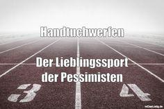 Handtuchwerfen Der Lieblingssport der Pessimisten ... gefunden auf https://www.istdaslustig.de/spruch/3499 #lustig #sprüche #fun #spass
