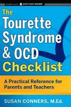 The Tourette Syndrome & OCD Checklist: A Practical Reference for Parents and Teachers by Susan Conners