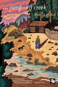 The Jump-Off Creek by Molly Gloss | 10 Books Set In The Pacific Northwest You Need To Read Now