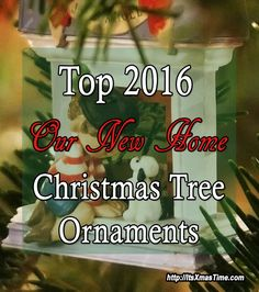 The 2016 Our New Home Christmas ornaments for your tree - #NewHomeChristmasOrnaments are a great way to celebrate your new life or give a precious gift to a couple who just acquired a new home.