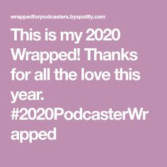 This is my 2020 Wrapped! Thanks for all the love this year. #2020PodcasterWrapped Heaven Book, Social Work, Journalism, Thankful, News, Journaling