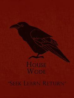 """The dull banner of Wodehouse. The sigil of the raven on blood red, symbolising the Godswood. """"Seek, Learn and Return."""""""