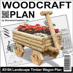 """Landscape Timber Wagon Planter DIY Woodcraft Pattern #2184 - Build this attractive wagon completely out of Landscape Timbers and place it in your yard with your favorite flowers planted inside! 45""""H x 40""""W x 28""""D Pattern by Sherwood Creations #woodworking #woodcrafts #pattern #yardart #crafts #landscape #planter #wagon"""