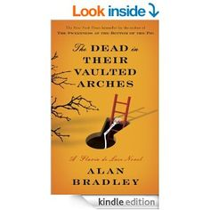 The Dead in Their Vaulted Arches: A Flavia de Luce Novel by Alan Bradley