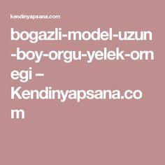 bogazli-model-uzun-boy-orgu-yelek-ornegi – Kendinyapsana.com