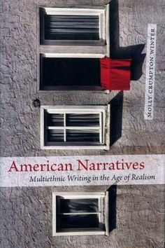 American Narratives: Multiethnic Writing in the Age of Realism by Margaret Crumpton Winter. $14.37. Publisher: LSU Press (May 1, 2007). 204 pages