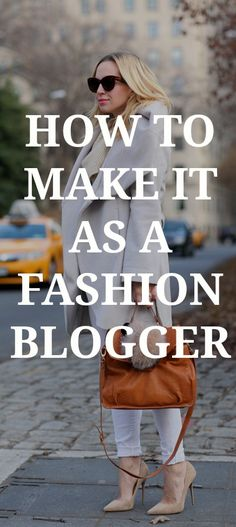 How to make it as a fashion blogger