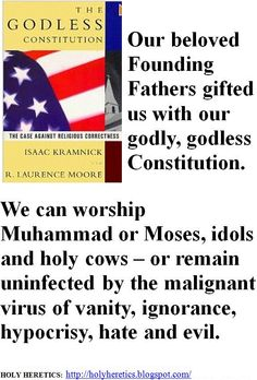 1 - Our beloved Founding Fathers gifted us with our godly, godless Constitution.