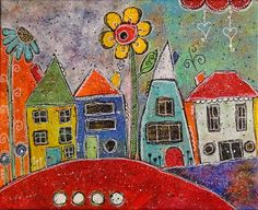 mixed media on 8x10 flat panel canvas; whimsical houses, flowers; betty franks krause