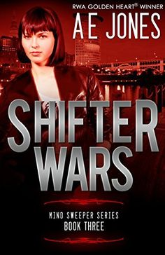 Shifter Wars (Mind Sweeper Series Book 3) by AE Jones, http://www.amazon.com/dp/B00P8QAR4A/ref=cm_sw_r_pi_dp_7tpxub14XTJQG