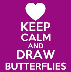 Does anyone want me to draw a butterfly for them? Comment a color if so and I will! :**