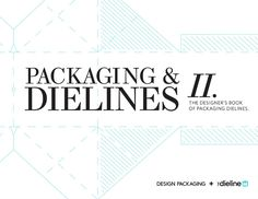 PACKAGING & DIELINES II: The Designer's Book of Packaging Dielines  The second FREE e-book for packaging and graphic designers containing a collection of editable retail packaging dielines that are ready to download, design, and share.