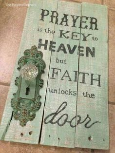 Prayer is the key to heaven but faith unlocks the door. Door knob on pallet wood painted in mint. Handmade and hand painted. Pallet Crafts, Pallet Art, Wood Crafts, Pallet Signs, Painted Signs, Wooden Signs, Hand Painted, Objets Antiques, Bric À Brac