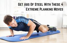 Get Abs Of Steel With These 4 Extreme Planking Moves