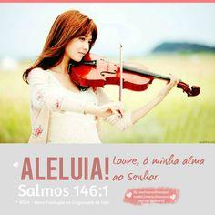 Aleluia! Que todo o meu ser te louve, ó Senhor! Salmos 146:1 (NTLH) http://maravilhosopai.tumblr.com/ #salmos #Maravilhosopai #louvor #gratidão #psalms #pai #dad #father #praise #aleluia #hallelujah