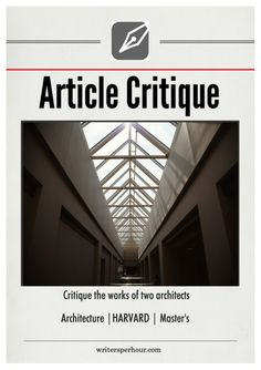 Topic: Critique the works of two architects Type: Article Critique Subject: Architecture Academic Level: Masters Style: Ha...