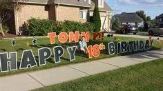 Happy 18th Birthday, Tommy! Birthday Yard Signs, Boy Birthday, Lawn Sign, Host A Party, Make Your Mark, Special Day, Boy Or Girl, Neon Signs, Happy