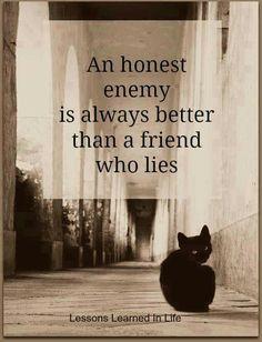 An honest enemy...
