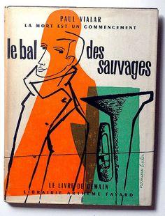 :: Paul Vialar : le bal des sauvages  Arthème Fayard - Paris, 1953  Le Livre de Demain, n° 43  couverture : Cromières-Bucher ::