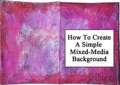 How To Create a Simple Mixed-Media Background