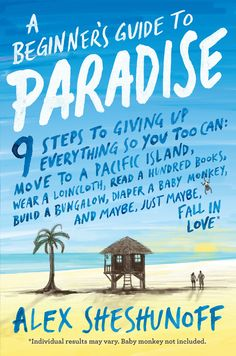 A Beginner's Guide to Paradise, by Alex Sheshunoff (Penguin Random House) The pitch: Part memoir, part how-to for reconstructing your life after you've left the rat race. Why we're reading: Esquire editor-at-large A.J. Jacobs gives it a ringing endorsement.   - Esquire.com
