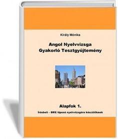 Angol Nyelvvizsga Gyakorló Tesztgyűjtemény Alapfok 1  Írásbeli - BME Típusú Nyelvvizsgára Készülőknek