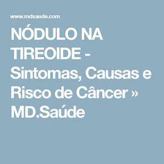 NÓDULO NA TIREOIDE - Sintomas, Causas e Risco de Câncer » MD.Saúde