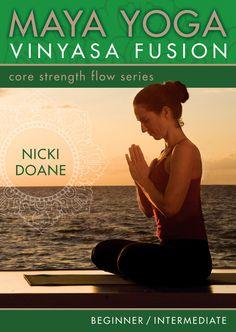 Maya Yoga Vinyasa Fusion-Core Strength Flow: For Beginner and Intermediate Practice