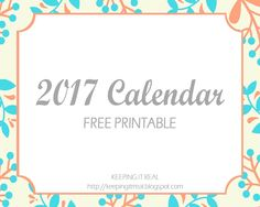 Keeping it Real: 2017 calendar - free printable Calendar 2017, Keep It Real, Free Printables, Celebration, Paper Crafts, Holidays, Pretty, Stay True, Holidays Events