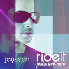 Jay Sean - Ride It (Naveen Kumar Remix)  http://www.mediafire.com/?zydndijmyxw    www.naveen-kumar.com  www.facebook.com/djnaveenkumar  www.twitter.com/djnaveenkumar