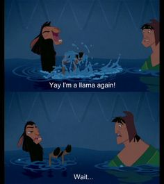 Emperors New Groove! :)