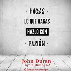 """3 Likes, 1 Comments - John Duran (@johndurantoyota) on Instagram: """"La pasión es la base del exito . John Duran Toyota Mall of GA - Clientes por siempre!!!…"""""""