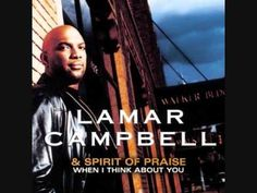 Lamar Campbell -  More Than Anything  IJust Love this song!!!