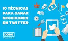 10 técnicas para ganar seguidores en Twitter http://agenciadodo.es/10-tecnicas-para-ganar-seguidores-en-twitter/