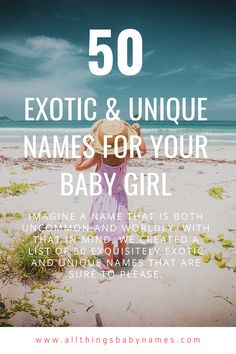 Choosing a name for a daughter can be so much fun, you want something special but not too trendy. Imagine a name that is both uncommon and worldly. With that in mind, we created a list of 50 exquisitely exotic and unique names that are sure to please. Unique Girl Names, Baby Girl Names, Uncommon Baby Names, Most Popular Names, Traditional Names, Baby Name List, Forest View, Sakura Cherry Blossom, Place Names