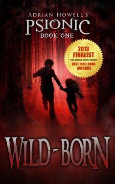 Wild-born (Psionic Pentalogy Book 1) by Adrian Howell http://www.amazon.com/dp/B00AM1H5PK/ref=cm_sw_r_pi_dp_uI4Vvb1VQXVA6