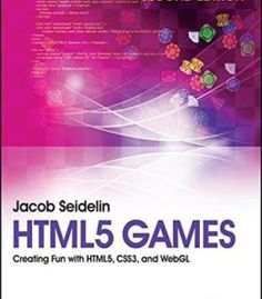 Html5 Games: Creating Fun With Html5 Css3 And Webgl PDF