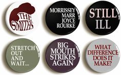 Set of six The Smiths themed badges buttons pins: Morrissey Marr Joyce Rourke, Still Ill, Big Mouth Strikes Again emo (1inch/25mm diameter)