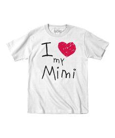 Look what I found on #zulily! White 'I Love My Mimi' Tee - Toddler & Kids #zulilyfinds