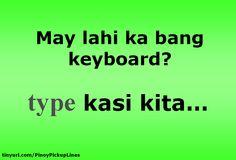 Tagalog Pick Up Lines - Pick Up Lines Tagalog. Cheesy and funny tagalog pick up lines. Romantic, kilig, corny and best tagalog pick up lines Hugot Lines Tagalog Funny, Tagalog Quotes Hugot Funny, Hugot Quotes, Funny Qoutes, Sarcastic Quotes, Pinoy Jokes Tagalog, Pinoy Quotes, Tagalog Love Quotes, Funny Puns For Kids